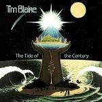 BLAKE TIM - The Tide Of The Century (Remastered Edition)