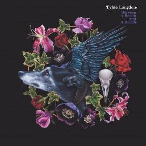 DYBLE LONGDON - Between A Breath And A Breath