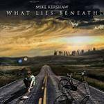 KERSHAW MIKE - What Lies Beneath