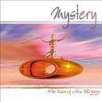 MYSTERY - At The Dawn Of A New Millenium 1992 - 2000