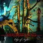 SHADOWLAND - Edge Of Night [2 CD Digipak]