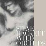 HACKETT STEVE - Wild Orchids (Re-Issue 2013)
