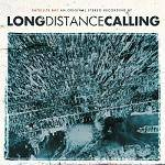 LONG DISTANCE CALLING - Satellite Bay + Dmnstrtn EP (2 CD)
