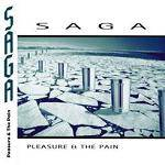 SAGA - Pleasure & The Pain (Remastered)