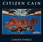 CITIZEN CAIN - Ghost Dance (Remastered)