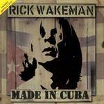 WAKEMAN RICK - Made In Cuba (CD+DVD)