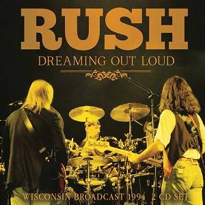 RUSH - Dreaming Out Loud (2 CD)