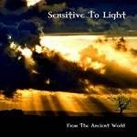 SENSITIVE TO LIGHT - From The Ancient World