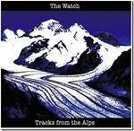 WATCH (THE) - Tracks From The Alps