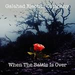 GALAHAD ELECTRIC COMPANY - When The Battle Is Over