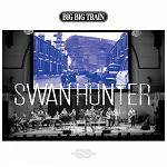 BIG BIG TRAIN - Swan Hunter EP