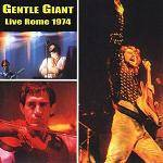 GENTLE GIANT - Live In Rome 1974