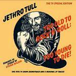 JETHRO TULL - Too Old To Rock 'n' Roll: Too Young To Die (CD)