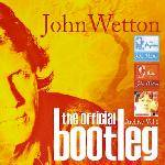 WETTON JOHN - The Official Bootleg Archive Vol.1 (Deluxe 6CD Edition)