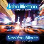 WETTON JOHN & LES PAUL TRIO - New York Minute