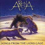 ARENA - Songs From The Lion's Cage