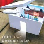 BITTERTOWN - Scenes From The Box