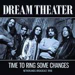 DREAM THEATER - Time To Ring Some Changes