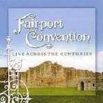 FAIRPORT CONVENTION - Live Across The Centuries (2 CD)