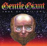 GENTLE GIANT - Edge Of Twilight (2 CD)