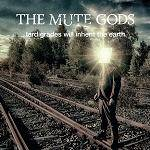 MUTE GODS (THE) - Tardigrades Will Inherit The Earth (Jewelcase re-release)