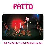 PATTO - Roll 'Em, Smoke 'Em, Put Another Line Out (Remastered & Expanded Edition)