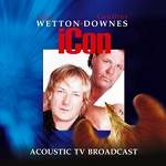 WETTON / DOWNES - Icon Acoustic TV (CD+DVD)