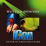 WETTON / DOWNES - Never In A Million Years (2019 Remastered Definitive Edition)