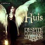 HUIS - Despite Guardian Angels