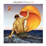 JACKSON ANDY - 73 Days At Sea (CD+DVD)