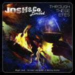 JOSH BRYAN - Josh & Co. Limited: Through These Eyes