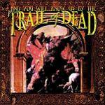 AND YOU WILL KNOW US BY - ...And You Will Know Us By The Trail Of Dead (Remastered)