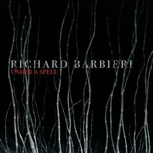 BARBIERI RICHARD - Under A Spell