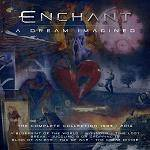 ENCHANT - A Dream Imagined... (Limited Edition 10 CD)