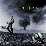 ENCHANT - Juggling 9 Or Dropping 10