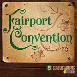 FAIRPORT CONVENTION - 5 Classic Albums (volume 1)
