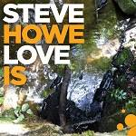 HOWE STEVE - Love Is (LP)