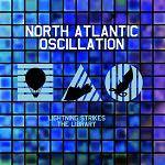 NORTH ATLANTIC OSCILLATION - Lightning Strikes The Library - A Collection