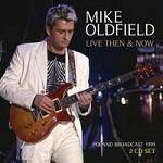 OLDFIELD MIKE - Live Then And Now (2 CD)