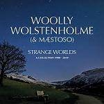 WOLSTENHOLME WOOLLY - Strange Worlds - A Collection 1980-2010 (7 CD Box Set)