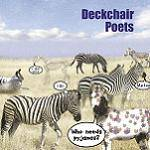 DECKCHAIR POETS - Who Needs Pyjamas?