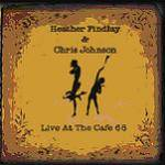 FINDLAY HEATHER & JOHNSON - Live at the Café 68