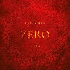 LAUGHING STOCK - Zero, Acts 1&2