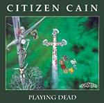 CITIZEN CAIN - Playing Dead (Remastered)