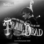 AND YOU WILL KNOW US BY - Live At Rockpalast 2009