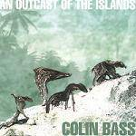 BASS COLIN - An Outcast Of The Islands