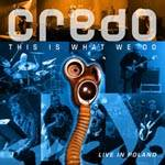 CREDO - This Is What We Do - Live In Poland (2 CD Digipak)