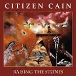 CITIZEN CAIN - Raising The Stones (Remastered)