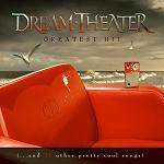 DREAM THEATER - Greatest Hit (..And 21 Other Pretty Cool Songs)