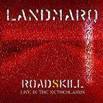 LANDMARQ - Roadskill Live In The Netherlands (CD+DVD)